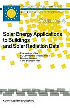 Solar energy applications to buildings and solar radiation data : proceedings of the EC Contractors' Meeting held in Brussels, Belgium, 1 and 2 October 1987