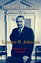 Lyndon B. Johnson : portrait of a president