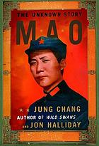 Mao : the unknown story.