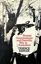 Peasant consciousness and guerrilla war in Zimbabwe : a comparative study