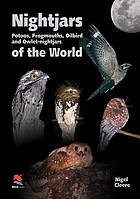 Nightjars of the world  : potoos, frogmouths, oilbird and owlet-nightjars