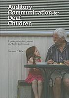 Auditory communication for deaf children : a guide for teachers, parents and health professionals
