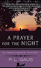 A prayer for the night : an Amish-county mystery