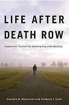 Life after death row : exonerees' search for community and identity