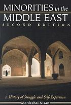 Minorities in the Middle East : a history of struggle and self-expression