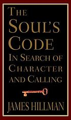 The soul's code : in search of character and calling