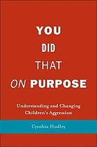 You did that on purpose : understanding and changing children's aggression
