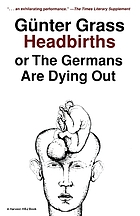 Headbirths, or, The Germans are dying out