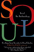 Soul : an archaeology : readings from Socrates to Ray Charles