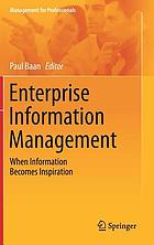 Enterprise information management : when information becomes inspiration