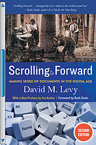 Scrolling forward : making sence of documents in the digital age
