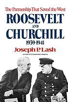 Roosevelt and Churchill, 1939-1941 : the partnership that saved the West