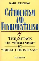 Catholicism and fundamentalism : the attack on