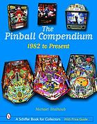 The pinball compendium, 1982 to present