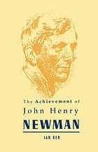 The achievement of John Henry Newman