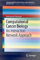 Computational cancer biology : an interaction network approach