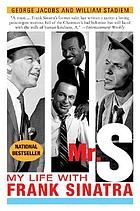 Mr. S : my life with Frank Sinatra