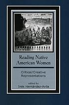 Reading Native American women : critical/creative representations