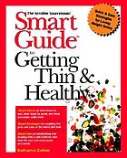 Smart Guide to getting thin and healthy