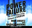 Power failure : [the inside story of the collapse of Enron