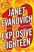 Explosive eighteen : a Stephanie Plum novel by  Janet Evanovich