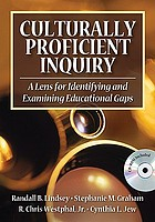 Culturally proficient inquiry : a lens for identifying and examining educational gaps