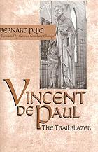 Vincent de Paul, the trailblazer