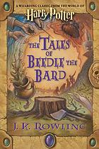 The Tales of Beedle the Bard : a wizarding classic from the world of Harry Potter / J. K. Rowling.
