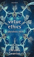 Virtue ethics : a pluralistic view