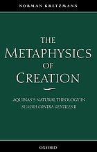 The metaphysics of creation : Aquinas's natural theology in Summa contra gentiles II