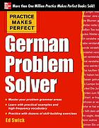 Practice makes perfect : German problem solver