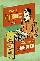 The notebooks of Raymond Chandler ; and, English summer : a gothic romance