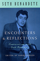 Encounters and reflections : conversations with Seth Benardete ; with Robert Berman, Ronna Burger and Michael Davis
