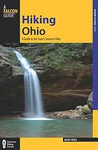 Hiking Ohio : a guide to the state's greatest hikes