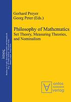 Philosophy of mathematics : set theory, measuring theories, and nominalism