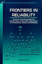 Frontiers in reliability : a volume commemorating the first 25 years of the Indian Association for Productivity, Quality, and Reliability