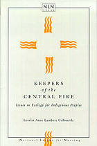Keepers of the central fire : issues in ecology for indigenous peoples
