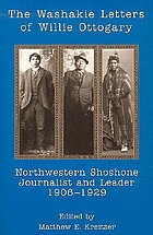 The Washakie letters of Willie Ottogary, northwestern Shoshone journalist and leader, 1906-1929