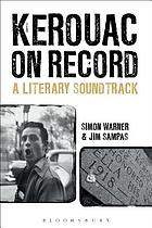Kerouac on record : a literary soundtrack