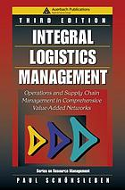 Integral logistics management : operations and supply chain management in comprehensive value-added networks