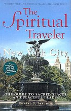 The spiritual traveler : New York City : the guide to sacred spaces and peaceful places
