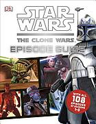 Star wars, the clone wars : episode guide