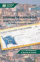 Exporting the Alaska model : adapting the permanent fund dividend for reform around the world
