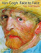 Van Gogh face to face : the portraits