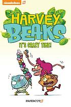 Harvey beaks. 2, It's crazy time.
