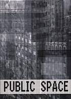 Public space : the familiar into the strange