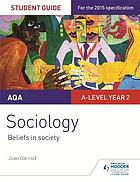 AQA A-level Sociology Student Guide 4 : Beliefs in society.