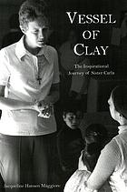 Vessel of clay : the inspirational journey of Sister Carla
