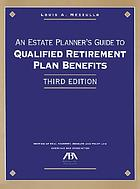 An estate planner's guide to qualified retirement plan benefits