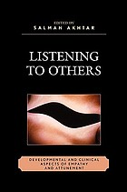 Listening to others : developmental and clinical aspects of empathy and attunement